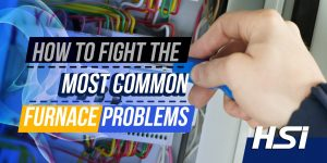 How To Fight The Most Common Furnace Problems