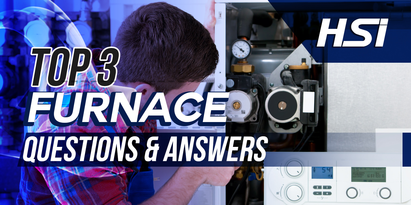 Top 3 Furnace Questions & Answers